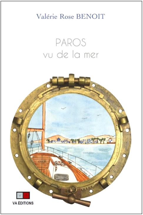 Valérie Rose Benoit : «Paros vu de la mer», les rencontres virtuelles et l'hypersensibilité font-ils bon ménage?