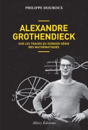 Alexandre Grothendieck, ermite et génie des maths