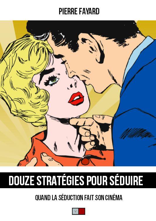 James Bond, Tarzan et les autres: Pierre Fayard décrypte 12 stratégies pour séduire